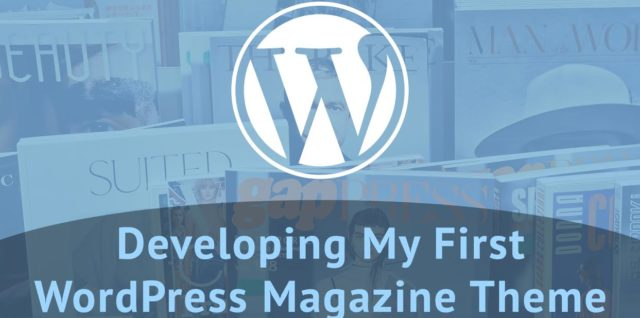 Developing My First WordPress Magazine Theme
